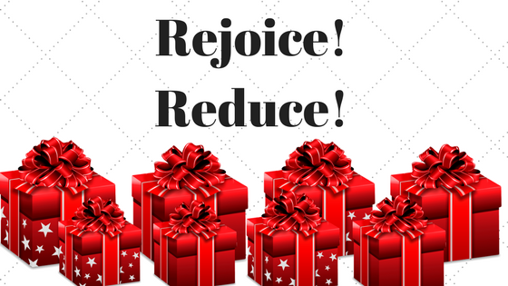 Rejoice, Reduce! Shown with an excess of gifts wrapped in red paper and bows.