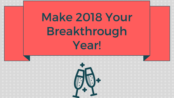 Banner with the text Make 2018 Your Breakthrough Year with celebratory glasses underneath